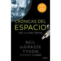 Crónicas del espacio by Neil deGrasse Tyson