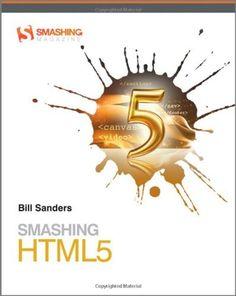 Smashing HTML5 (Smashing Magazine Book Series) by Bill Sanders, http://www.amazon.com/dp/0470977272/ref=cm_sw_r_pi_dp_kvZ8pb0GC4NGA