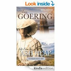 After enduring the loss of her husband, Raya Applewood is faced with the dilemma of returning to the comforts of life in her father's home or following her destitute mother-in-law back to the East...99 cents 5/23 Up From the Ash Heap (The Shideezhi Collection) Ann Goering