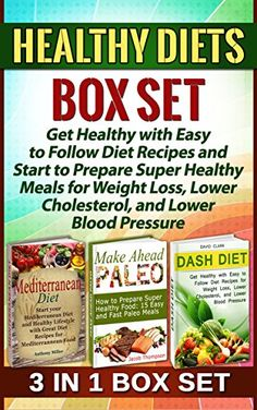 Healthy Diets Box Set: Get Healthy with Easy to Follow Diet Recipes and Start to Prepare Super Healthy Meals for Weight Loss, Lower Cholesterol, and Lower ... diet books, Make ahead paleo books) - http://positivelifemagazine.com/healthy-diets-box-set-get-healthy-with-easy-to-follow-diet-recipes-and-start-to-prepare-super-healthy-meals-for-weight-loss-lower-cholesterol-and-lower-diet-books-make-ahead-paleo-books/