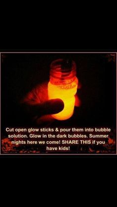 Glow in the dark bubbles! Amazing idea for when the weather's warmer! summer to do lists
