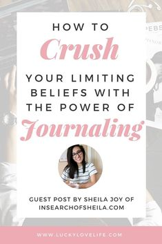 How to Crush Your Limiting Beliefs with the Power of Journaling