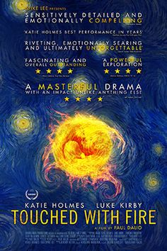 Touched With Fire Movie—Finding the Beauty in Bipolar (2016). Two bipolar patients meet in a psychiatric hospital and begin a romance that brings out all of the beauty and horror of their condition.