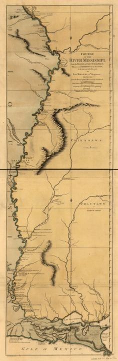 Robert Sayer  (Course of the river Mississippi, from the Balise to Fort Chartres; taken on an expedition to the Illinois, in the latter end of the year 1765. By Lieut. Ross of the 34th regiment: Improved from the surveys of that river made by the French. in 1772