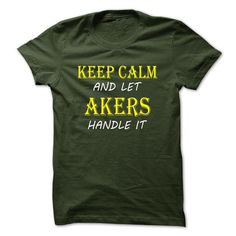 Keep Calm and Let AKERS Handle It TA T-Shirts, Hoodies (19$ ==► BUY Now!)