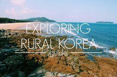 HOW TO EXPLORE RURAL KOREA