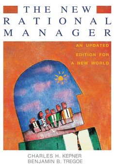 One of the best-selling business books of all time with a newly updated Foreword for 2013, The New Rational Manager, describes Kepner-Tregoe critical thinking processes for effective leadership and issue-resolution management that have been pressure tested across the world for over 50 years.