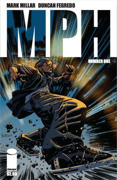 Cover Art And Details For Mark Millar And Duncan Fegredo's MPH