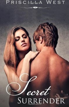 Secret Surrender (The Secret Surrender Series Book Two) - Priscilla West