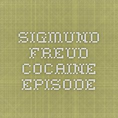 Sigmund Freud - Cocaine Episode