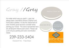 Just a few of the multitude of grays/greys we like - Call us to get your Ft Myers Beach , Bonita Beach , Naples home painted at an affordable cost-effective price