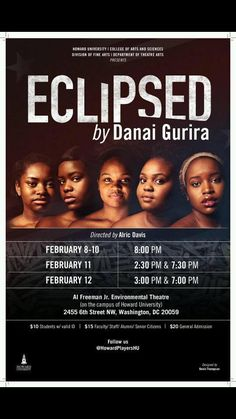 Howard University presented the powerful new play, Eclipsed, in their black box theater this past weekend. Eclipsed was written in 2015 by Danai Gurira (well-known for her role as Michonne on AMC's The Walking Dead) and premiered on Broadway in March of 2016. The story follows five women, shut up in a one room shack …
