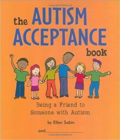 The Autism Acceptance Book: Being a Friend to Someone With Autism by Ellen Sabin | Amazon.com