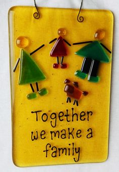 """""""Together we make a family"""" Fused Glass Sun Catcher available at Copper Moon Studio. www.coppermstudio.com #fusedglass #coppermoonstudio #family"""