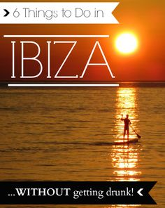 6 Things to do in Ibiza...WITHOUT getting drunk!