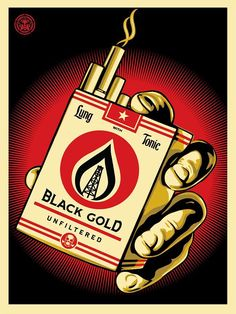 """Black Gold by Shepard Fairey. """"The """"Black Gold"""" poster is a sequel or companion to """"Endless Power"""" and uses a comparison between the tobacco industry and the oil and gas industry to examine truth in advertising, and destruction of the environment. Graffiti, Chef D Oeuvre, Oeuvre D'art, Art Obey, Obey Prints, Art Prints, Shepard Fairey Art, Propaganda Art, Print Release"""