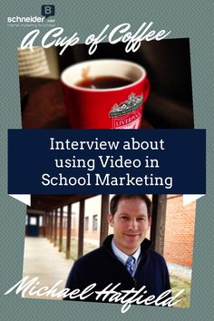 In my latest Cup of Coffee interview series I discuss using video in school marketing with Michael Hatfield, Director of Admission and Powhatan School in VA.  If you are considering using video in your school marketing please take a few minutes to check out Michael's answers and insight.  Read: http://www.schneiderb.com/a-cup-of-coffee-with-michael-hatfield-about-video-in-school-marketing/