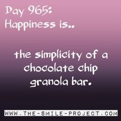 Happiness is.. those chewy chocolate granola bars.... www.the-smile-project.com