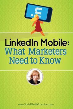 Have you tried the updated LinkedIn mobile app?  Are you actively using LinkedIn to engage with your network?  To discover how to use the LinkedIn mobile app for marketing on the go, Michael Stelzner interviews @linkedinexpert.