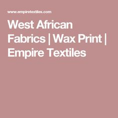 West African Wax Print fabrics: Combining traditional printing processes with modern styling. Empire Textiles, African Fabric, Printing Process, Printing On Fabric, Wax, Fabrics, Couture, Prints, Outfits