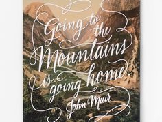 Mountains Muir quote 11x14 8x10 Print by WildandFreeDesigns