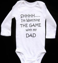 Shhh I'm Watching The Game With My Dad Funny Baby by FunTrendyTees