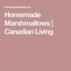 Homemade Marshmallows | Canadian Living