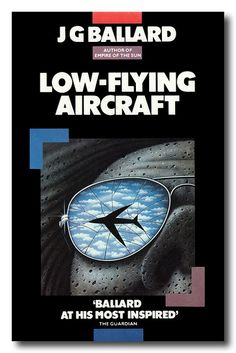 Low-Flying Aircraft by J G Ballard | Flickr - Photo Sharing!