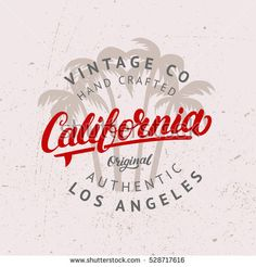 California hand written lettering with palms background for tee print, label, badge. Apparel fashion design. Vintage style. Grunge texture. Vector illustration.
