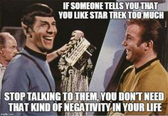 It is illogical to tell a person they like ST too much. Such a thing is not possible.