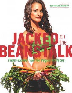 Jacked on the Beanstalk eBook: Plant Based Fuel for Vegan Athletes