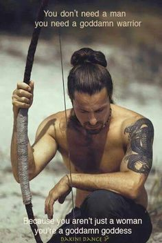 Wild woman, need a warrior, goddess, hot long haired man with tattoos