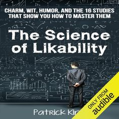 The Science of Likability: Charm Wit Humor and the 16 Studies That Show You How to Master Them (Unabridged) Are you interested in 100 percent scientific and proven ways to make friends quickly negotiate anything you want turn enemies into friends gain trust and just be flat-out likable? How about step-by-step methodical literally foolproof approaches to make people want you around more? In The Science of Likability thats exactly what youll get. Ive taken 16 of the most influential famous and… Science Of Attraction, Improv Comedy, How To Read People, P90x, Writing A Book, Writing Tips, Trust Yourself, Book Publishing, The Life