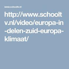 http://www.schooltv.nl/video/europa-in-delen-zuid-europa-klimaat/