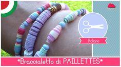 Tutorial MODA ESTATE: come fare un braccialetto trendy con le PAILLETTES...