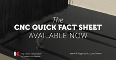The CNC Quick Fact Sheet Available Now. How to CNC Polymer.