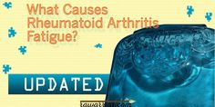 Rheumatoid arthritis fatigue is a nearly universal symptom in rheumatoid disease. Research shows it is caused by chemicals related to inflammation.