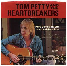 Here Comes My Girl, Tom Petty And The Heartbreakers, via Flickr.