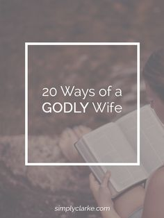 20 Ways of a Godly Wife - Simply Clarke  Now is the time to prepare.