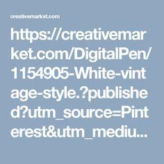 https://creativemarket.com/DigitalPen/1154905-White-vintage-style.?published?utm_source=Pinterest&utm_medium=CM Social Share&utm_campaign=Product Social Share&utm_content=White vintage style. ~ Architecture Photos on Creative Market
