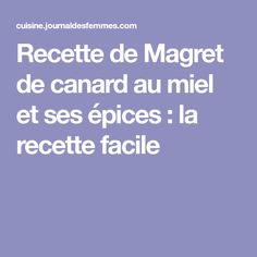 Recette de Magret de canard au miel et ses épices : la recette facile