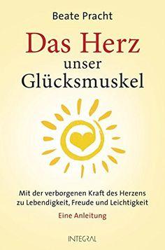 Das Herz, unser Glücksmuskel: Mit der verborgenen Kraft d... http://www.amazon.de/dp/377879261X/ref=cm_sw_r_pi_dp_5pcoxb0M0N52D