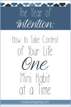 Intentional mini habits are the BEST way to take control of your life if you want lasting results and longterm success. This page chronicles all the habits this blogger is trying to implement in 2015!