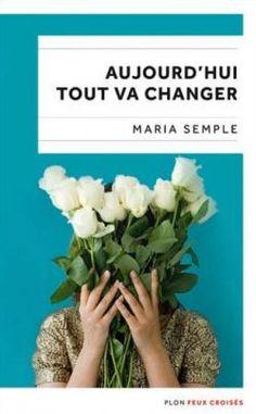 Critiques, citations, extraits de Aujourd'hui tout va changer de Maria Semple. Eleanor Flood ne s'en rend sans doute pas compte mais bien des gens po...