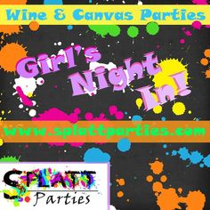 Turn your Girl's Night Out into a FUN Girl's Night IN with Splatt Parties!!