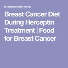 Breast Cancer Diet During Herceptin Treatment | Food for Breast Cancer