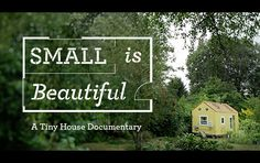 Small is Beautiful - A Tiny House Film - Pozible. Get the film first: pozible.com/tinyhousefilm  Small is Beautiful will be a feature-length...