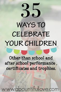A Bountiful Love: 35 Ways To Celebrate Your Children