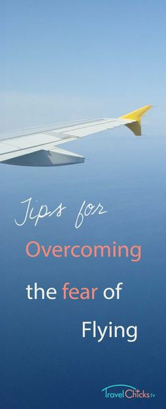 How To Overcome Fear of Flying The Cure For Fear of Airplane Flights Conquer Your Fear Flying