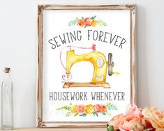 Sewing Forever Housework Whenever, Seamstress Quote, Sewing Machine Craft Room Decor, Craft Room sign, Gift For Seamstress, Instant Download by AdornMyWall on Etsy